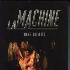 Libros de segunda mano: LA MACHINE (NOVELA DE TERROR SOBRE EXPERIMENTO PSÍQUICO),RENÉ BELLETTO. Lote 97572115