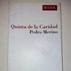 Libros de segunda mano: PEDRO MERINO - QUINTA DE LA CARIDAD. Lote 97843875