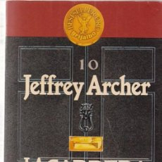 Libros de segunda mano: JEFFREY ARCHER - LA CARRERA HACIA EL PODER - EDITORIAL GRIJALBO . Lote 97864131