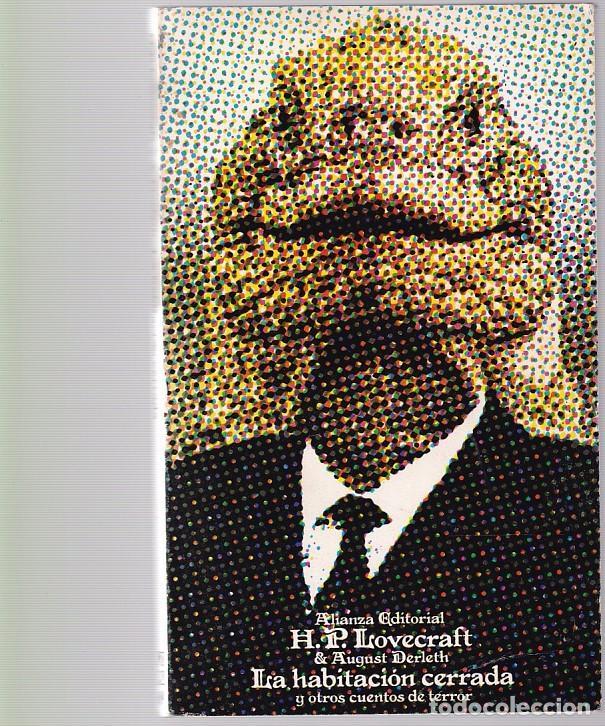 H. P. LOVECRAFT - LA HABITACION CERRADA - ALIANZA EDITORIAL 1978 (Libros de segunda mano (posteriores a 1936) - Literatura - Narrativa - Terror, Misterio y Policíaco)