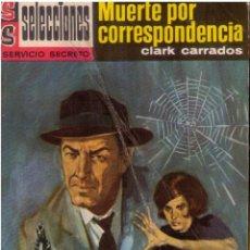 Libros de segunda mano: SELECCIONES SERVICIO SECRETO Nº 215 - MUERTE POR CORRESPONDENCIA - CLARK CARRADOS. Lote 98000747