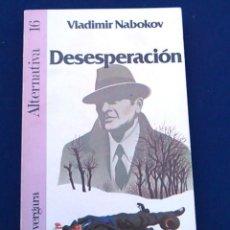 Libros de segunda mano: NOVELA DESESPERACIÓN, DE VLADIMIR NABOKOV. EDITORIAL ARGOS VERGARA. COLECCIÓN ALTERNATIVA, Nº16.. Lote 98148751