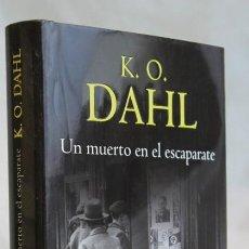 Libros de segunda mano: UN MUERTO EN EL ESCAPARATE,K.O. DAHL,EMECE EDITORES,2009. Lote 98523864