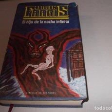 Libros de segunda mano: EL HIJO DE LA NOCHE INFINITA, JOHN FARRIS. CÍRCULO DE LECTORES. Lote 98586359