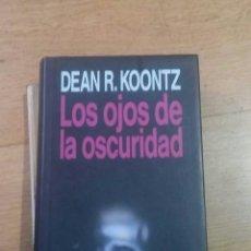 Libros de segunda mano: DEAN R KOONTZ LOS OJOS DE LA OSCURIDAD 1990 CIRCULO LECTORES. Lote 98605206