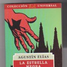 Libros de segunda mano: LA ESTRELLA NEGRA. AGUSTÍN ELÍAS. EDITORIAL JUVENTUD 1994. SIN USAR.. Lote 98617875