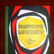 Libros de segunda mano: BLASTON, CARGEL. FALSIFICACIÓN SANGRIENTA. (CASOS POLICÍACOS REALES). Lote 98620059
