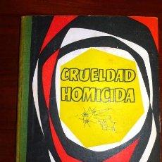 Libros de segunda mano: BLASTON, CARGEL. CRUELDAD HOMICIDA. (CASOS POLICÍACOS REALES). Lote 98620127
