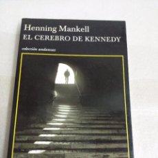 Libros de segunda mano: HENNING MANKELL. EL CEREBRO DE KENNEDY. TUSQUETS. 1º ED. 2006. Lote 98728083