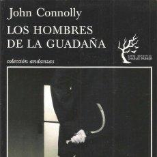 Libros de segunda mano: JOHN CONNOLLY. LOS HOMBRES DE LA GUADAÑA. TUSQUETS ANDANZAS. Lote 98756159