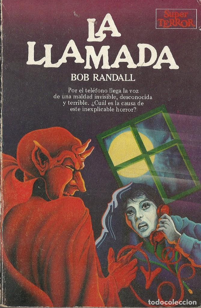 BOB RANDALL-LA LLAMADA.SUPER TERROR,3.MARTINEZ ROCA.1983. (Libros de segunda mano (posteriores a 1936) - Literatura - Narrativa - Terror, Misterio y Policíaco)