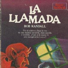 Libros de segunda mano: BOB RANDALL-LA LLAMADA.SUPER TERROR,3.MARTINEZ ROCA.1983.. Lote 98793867