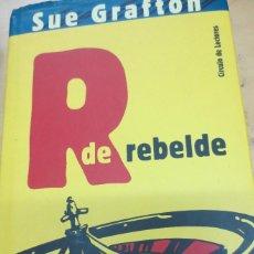 Libros de segunda mano: R DE REBELDE SUE GRAFTON EDIT CÍRCULO DE LECTORES AÑO 2006. Lote 98851935