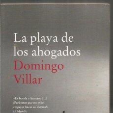 Libros de segunda mano: DOMINGO VILLAR. LA PLAYA DE LOS AHOGADOS. DEBOLSILLO. Lote 98872895