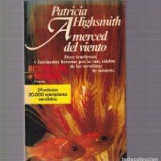 Libros de segunda mano: PATRICIA HIGHSMITH - A MERCED DEL VIENTO - EDITORIAL PLANETA 1983. Lote 98884947