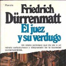 Libros de segunda mano: EL JUEZ Y SU VERDUGO / EL DESPERFECTO. FRIEDRICH DÜRRENMATT. EDITORIAL PLANETA, S.A. 1980.. Lote 99416999