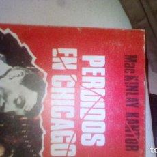 Libros de segunda mano: PERDIDOS EN CHICAGO - KANTOR, MACKINLAY. Lote 99576795