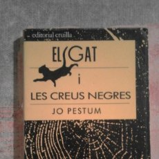 Libros de segunda mano: EL GAT I LES CREUS NEGRES - JO PESTUM - EN CATALÁN. Lote 99671047