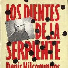 Libros de segunda mano: DENIS KILCOMMONS-LOS DIENTES DE LA SERPIENTE.VIDORAMA.1990.. Lote 99969243