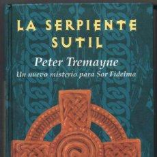 Libros de segunda mano: LA SERPIENTE SUTIL - PETER TREMAYNE *. Lote 100068155