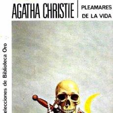 Libros de segunda mano: B1971 - AGATHA CHRISTIE. Nº 136. EDITORIAL MOLINO. PLEAMARES DE LA VIDA.. Lote 151732726