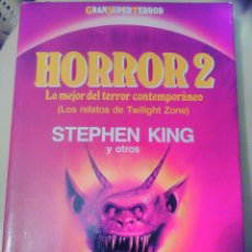 Libros de segunda mano: HORROR 2 STEPHEN KING Y OTROS GRAN SUPER TERROR LO MEJOR DEL TERROR CONTEMPORÁNEO MARTÍNEZ ROCA. Lote 118772992