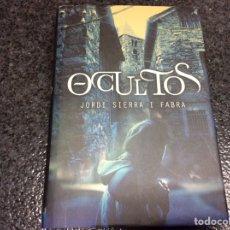 Libros de segunda mano: OCULTOS,/ JORDI SIERRA I FABRA , TAPA DURA. Lote 100422195