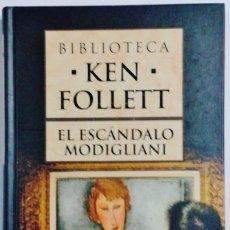 Libros de segunda mano: EL ESCANDALO MODIGLIANI - KEN FOLLETT - ED PLANETA - TAPA DURA - AÑO 2007. Lote 100491887