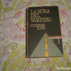 Libros de segunda mano: LA HORA DEL VAMPIRO , STEPHEN KING , UNICO EN TODOCOLECCION. Lote 100568547