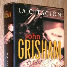 Libros de segunda mano: LA CITACIÓN POR JOHN GRISHAM DE EDICIONES B EN BARCELONA 2002 PRIMERA EDICIÓN. Lote 100742127