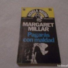 Libros de segunda mano: PAGARÁS CON MALDAD MARGARET MILLAR - NOVELA NEGRA BRUGUERA. Lote 101012907