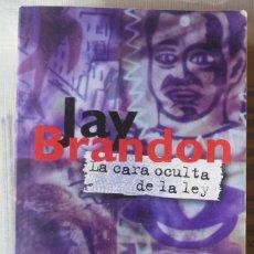 Libros de segunda mano - LA CARA OCULTA DE LA LEY. DE JAY BRANDON - 101122695