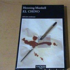 Libros de segunda mano: EL CHINO. HENNING MANKELL. TUSQUETS 2008.. Lote 101123443