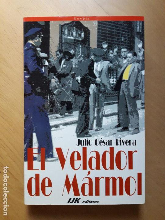 EL VELADOR DE MÁRMOL- JULIO CÉSAR RIVERA. DEDICATORIA DEL AUTOR (Libros de segunda mano (posteriores a 1936) - Literatura - Narrativa - Terror, Misterio y Policíaco)