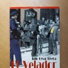 Libros de segunda mano: EL VELADOR DE MÁRMOL- JULIO CÉSAR RIVERA. DEDICATORIA DEL AUTOR. Lote 101210683