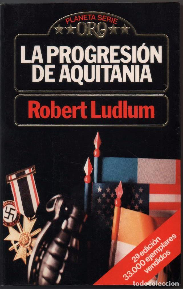 la progresion de aquitania - robert ludlum * - Comprar Libros de terror,  misterio y policíaco en todocoleccion - 101558679