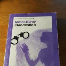 Libros de segunda mano: CLANDESTINO - JAMES ELLROY - 2011. Lote 101666691