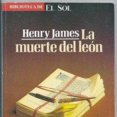 Libros de segunda mano: LA MUERTE DEL LEÓN (HENRY JAMES) / BIBLIOTECA DE EL SOL, 53 - CECISA, 1991. Lote 101713383