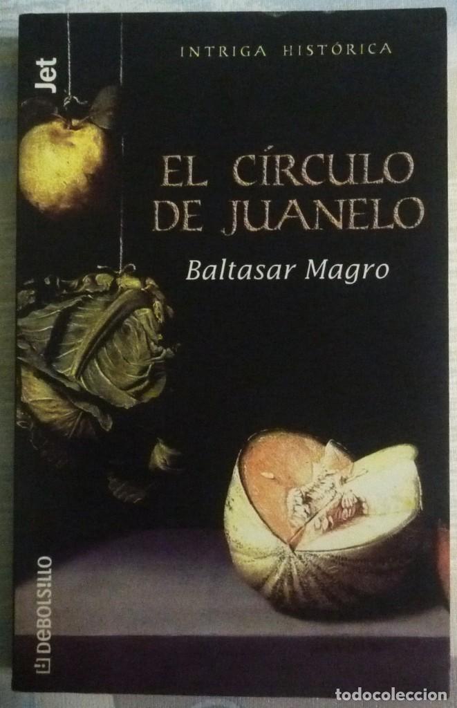 EL CIRCULO DE JUANELO. DE BALTASAR MAGRO (Libros de segunda mano (posteriores a 1936) - Literatura - Narrativa - Terror, Misterio y Policíaco)