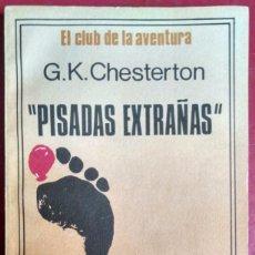 Libros de segunda mano: G. K. CHESTERTON . PISADAS EXTRAÑAS. Lote 101929291