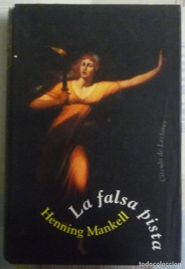 LA FALSA PISTA. DE HENNING MANKELL (Libros de segunda mano (posteriores a 1936) - Literatura - Narrativa - Terror, Misterio y Policíaco)