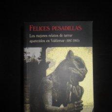 Livres d'occasion: FELICES PESADILLAS -VALDEMAR - CLUB DIÓGENES - ANTOLOGIA NUEVA, SIN LEER.. Lote 214096952