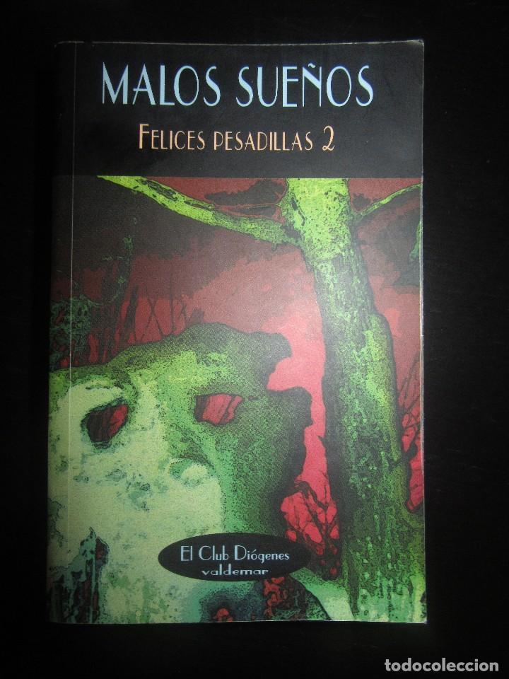 MALOS SUEÑOS (FELICES PESADILLAS 2) - VALDEMAR - CLUB DIÓGENES - ANTOLOGIA (Libros de segunda mano (posteriores a 1936) - Literatura - Narrativa - Terror, Misterio y Policíaco)