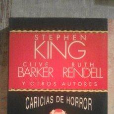 Libros de segunda mano: CARICIAS DE HORROR - STEPHEN KING / CLIVE BARKER / RUTH RENDELL Y OTROS AUTORES - 1993. Lote 113224779