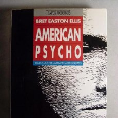 Libros de segunda mano: AMERICAN PSYCHO / BRET EASTON ELLIS / 1991. Lote 102558435
