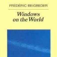 Libros de segunda mano: WINDOWS ON THE WORLD, FRÉDÉRIC BEIGBEDER. Lote 102878927