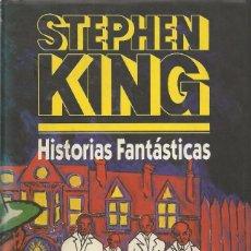 Libros de segunda mano: HISTORIAS FANTÁSTICAS, STEPHEN KING. Lote 103321195