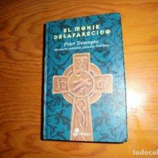 Libros de segunda mano: EL MONJE DESAPARECIDO. PETER TREMAYNE.( UN NUEVO MISTERIO PARA SOR FIDELMA) EDHASA, 1ª EDI 2006. Lote 103473403