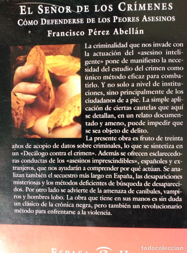 Libros de segunda mano: EL SEÑOR DE LOS CRIMENES - COMO DEFENDERSE DE LOS PEORES ASESINOS - FRANCISCO PEREZ ABELLAN - ESPASA - Foto 2 - 103748611