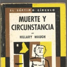 Libros de segunda mano: HILLARY WAUGH. MUERTE Y CIRCUNSTANCIA. EL SEPTIMO CIRCULO Nº 225 EMECE EDITORES. Lote 103915099